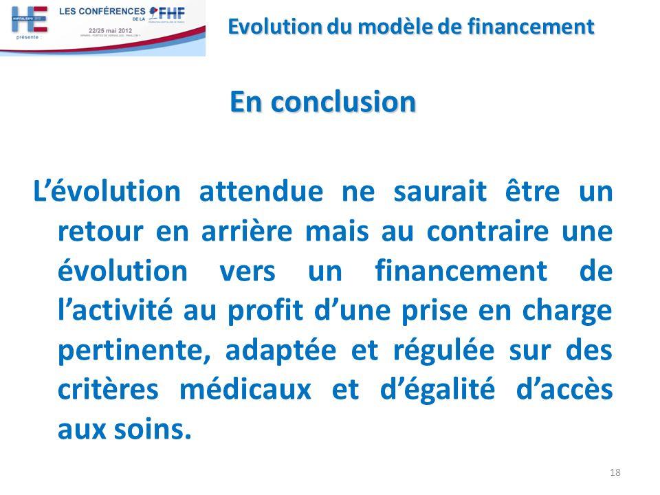En conclusion Lévolution attendue ne saurait être un retour en arrière mais au contraire une évolution vers un financement de lactivité au profit dune