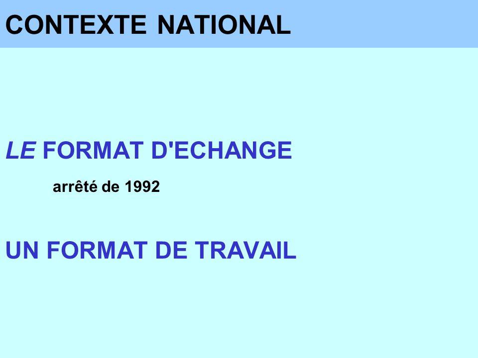 LE FORMAT D'ECHANGE arrêté de 1992 UN FORMAT DE TRAVAIL