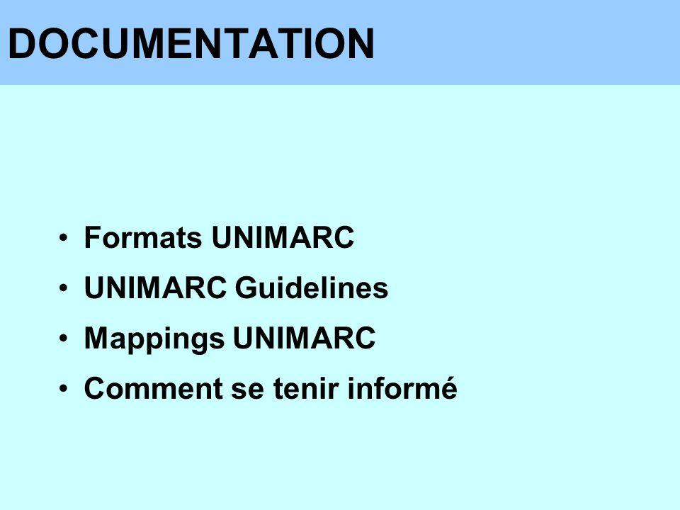Formats UNIMARC UNIMARC Guidelines Mappings UNIMARC Comment se tenir informé