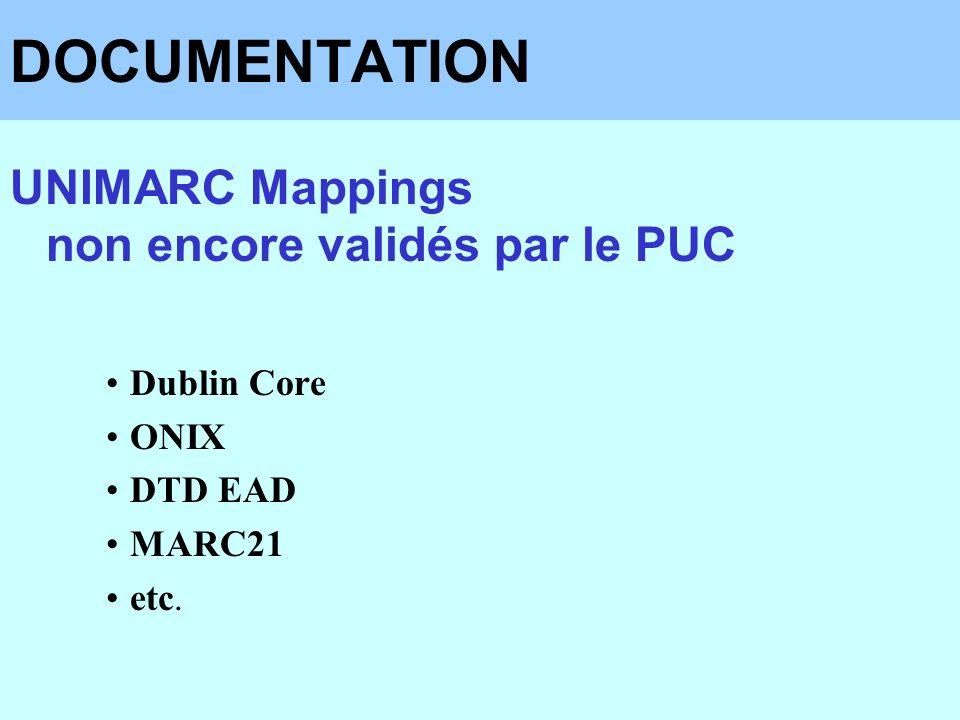 DOCUMENTATION UNIMARC Mappings non encore validés par le PUC Dublin Core ONIX DTD EAD MARC21 etc.