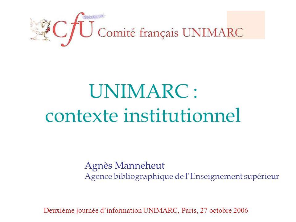 UNIMARC : un programme de lIFLA http://www.ifla.org/VI/8/up.htm né en 1977 1er format MARC international (chaque pays utilisait alors son propre format : p.