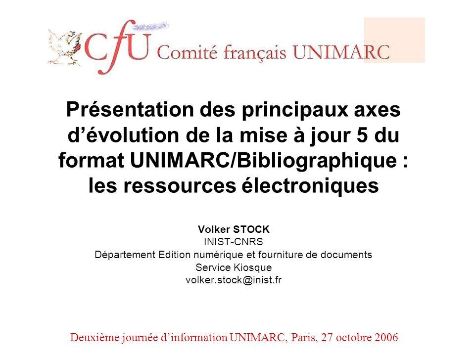 Notice RE UNIMARC/B – évolutions Label – position 6 et zone 106 $a Informations relatives au label position 6 Edition française de 2002 : « Ainsi, il ny a pas de code pour les microformes : un imprimé sur microfiche comportera le code « a » (texte imprimé).» Mise à jour 5 : « Ainsi, il ny a pas de code pour les microformes : une microforme contenant du texte imprimé sera codée comme - « ressource textuelle, sauf manuscrite » (code « a ») [en label pos.6] et comme - « microforme » (code « t ») en zone 106 sous zone $a.
