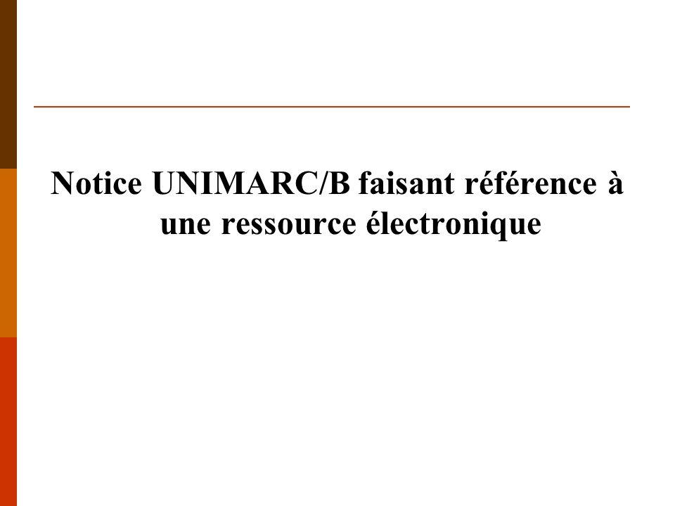 Notice UNIMARC/B faisant référence à une ressource électronique