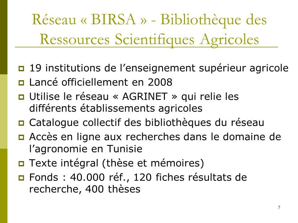 7 Réseau « BIRSA » - Bibliothèque des Ressources Scientifiques Agricoles 19 institutions de lenseignement supérieur agricole Lancé officiellement en 2