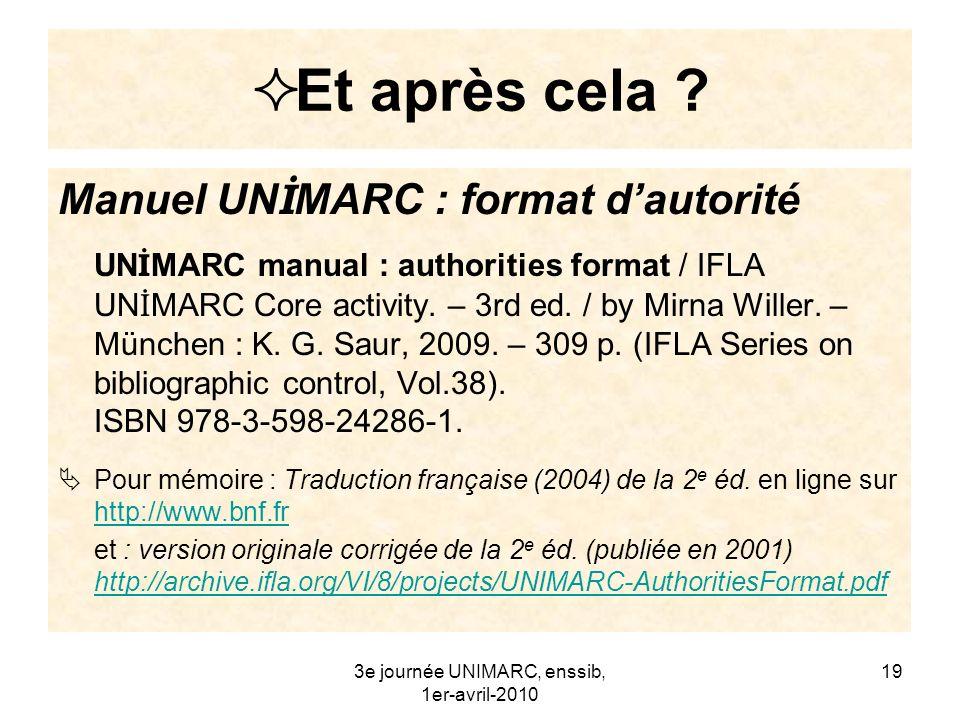 3e journée UNIMARC, enssib, 1er-avril-2010 20 Merci de votre attention .