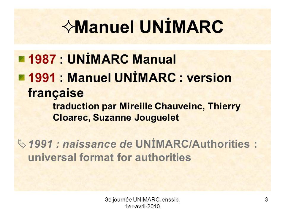 3e journée UNIMARC, enssib, 1er-avril-2010 4 Original et traduction 1994 UN İ MARC Manual : bibliographic format, 2e éd.