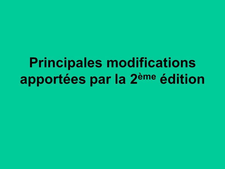Principales modifications apportées par la 2 ème édition