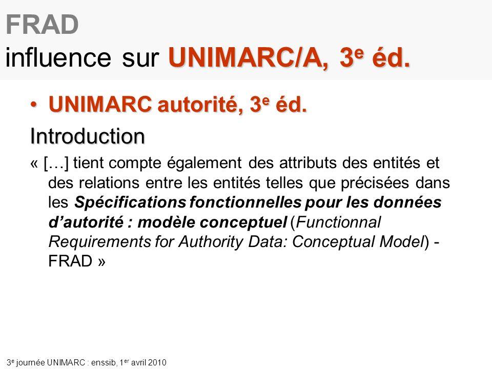 UNIMARC/A, 3 e éd.FRAD influence sur UNIMARC/A, 3 e éd.