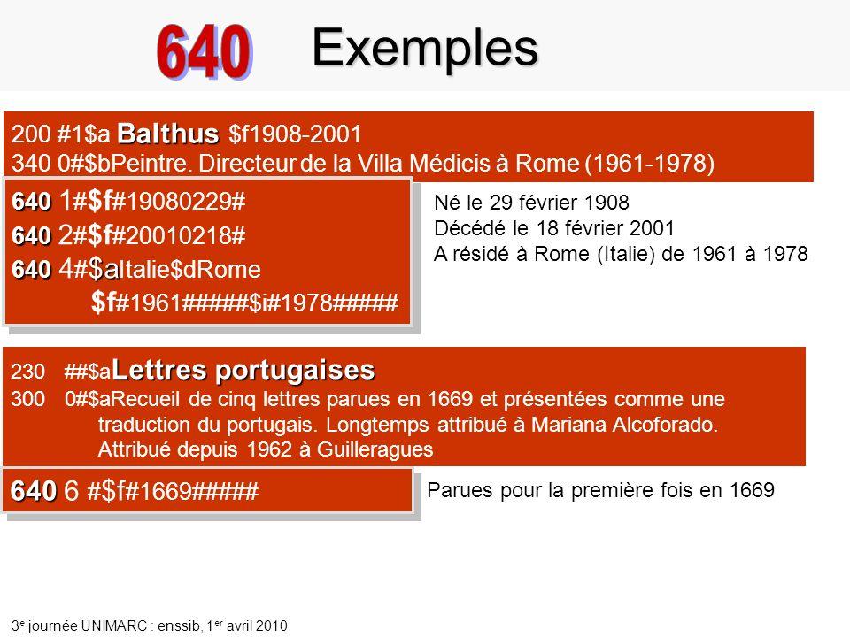 3 e journée UNIMARC : enssib, 1 er avril 2010 Balthus 200 #1$a Balthus $f1908-2001 340 0#$bPeintre.
