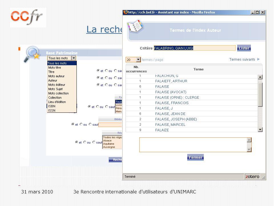 31 mars 20103e Rencontre internationale d utilisateurs d UNIMARC La recherche base Patrimoine