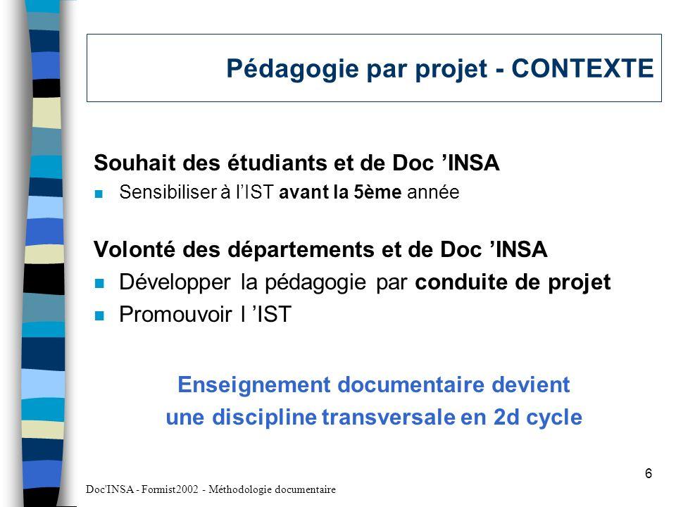 Doc INSA - Formist2002 - Méthodologie documentaire 17 Pédagogie inverse - BILAN / EVOLUTION n Évaluation / Co-évaluation –Évaluation individuelle (contrôle) .
