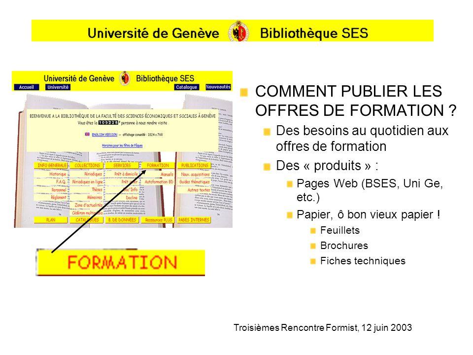 Troisièmes Rencontre Formist, 12 juin 2003 COMMENT PUBLIER LES OFFRES DE FORMATION .