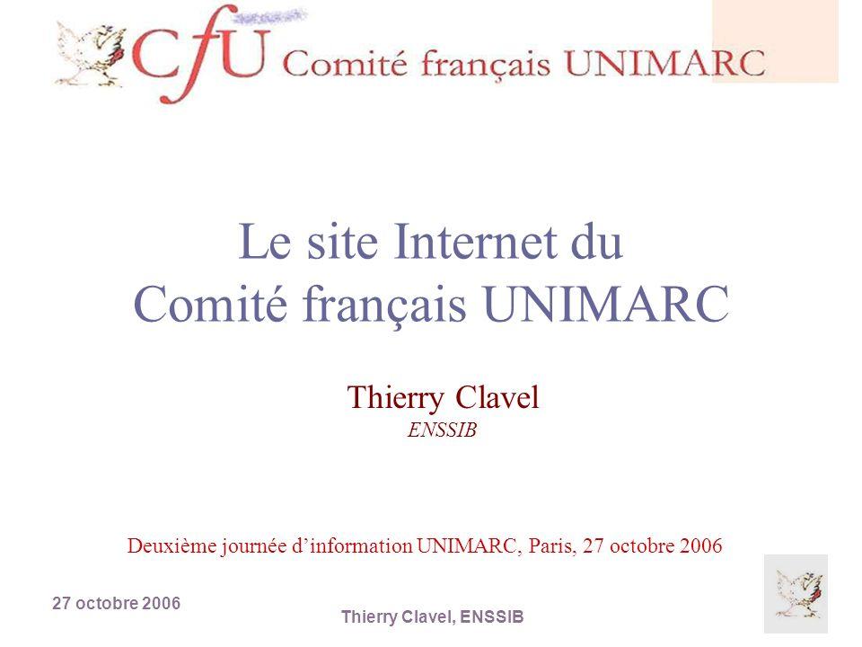 27 octobre 2006 Thierry Clavel, ENSSIB Pourquoi un site CfU .
