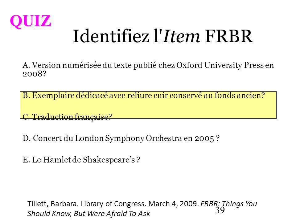 39 Identifiez l Item FRBR A.