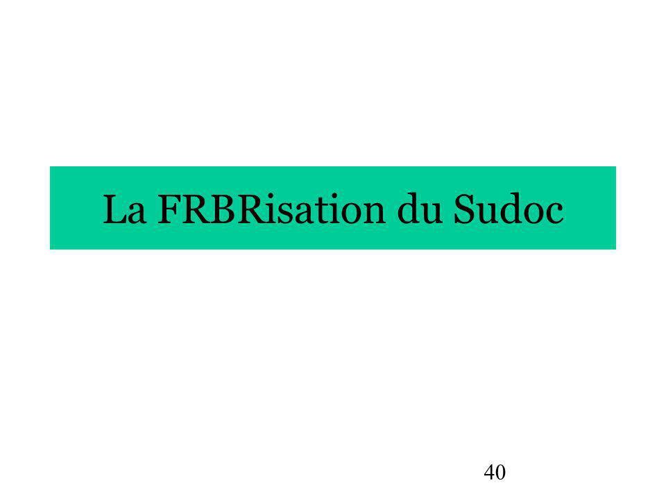 40 La FRBRisation du Sudoc