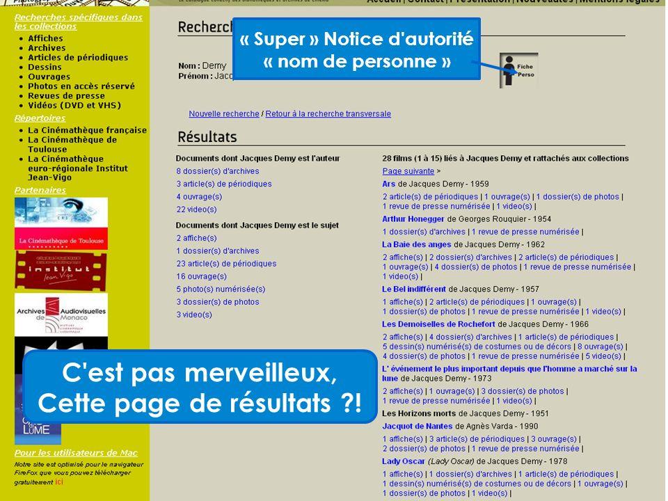 « Super » Notice d autorité « nom de personne » C est pas merveilleux, Cette page de résultats !
