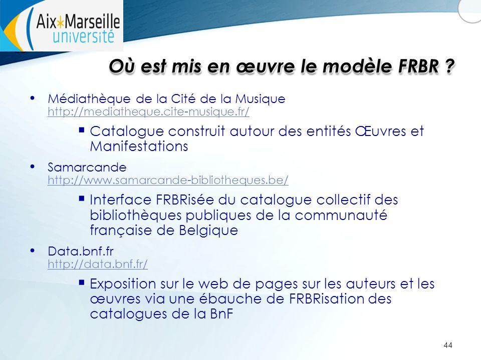44 Où est mis en œuvre le modèle FRBR .