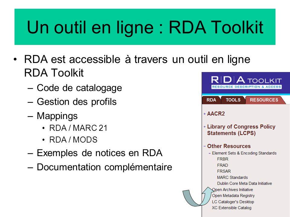 83 Un outil en ligne : RDA Toolkit RDA est accessible à travers un outil en ligne RDA Toolkit –Code de catalogage –Gestion des profils –Mappings RDA /
