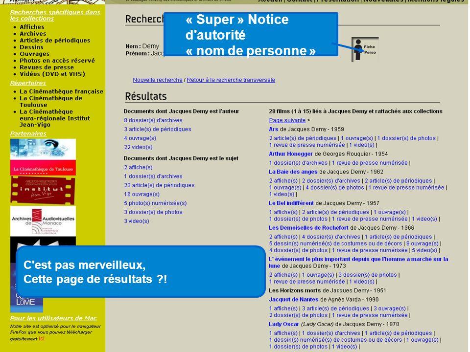 « Super » Notice d'autorité « nom de personne » C'est pas merveilleux, Cette page de résultats ?!