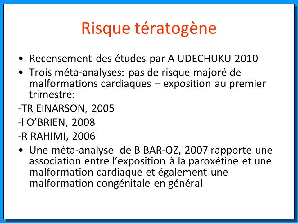 Risque tératogène Recensement des études par A UDECHUKU 2010 Trois méta-analyses: pas de risque majoré de malformations cardiaques – exposition au pre