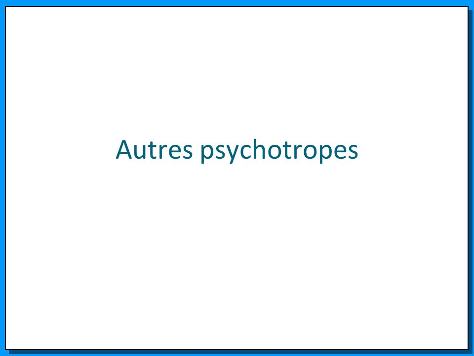 Autres psychotropes
