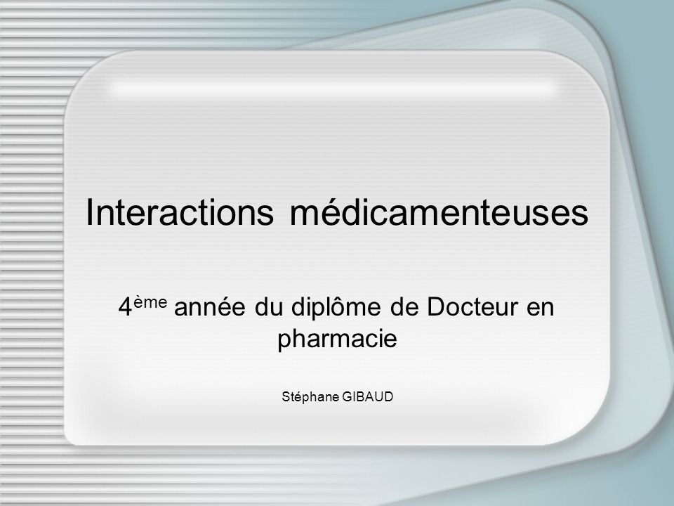 PLAN 1.Définition 2.Classifications 3.IAM pharmacodynamiques 4.IAM pharmacocinétiques 4.1.