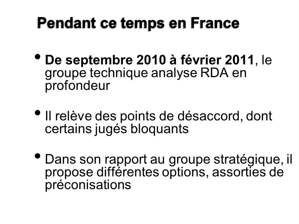 De septembre 2010 à février 2011, le groupe technique analyse RDA en profondeur Il relève des points de désaccord, dont certains jugés bloquants Dans