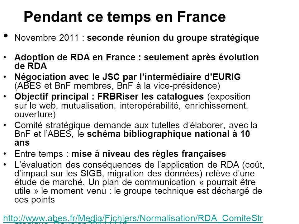 Novembre 2011 : seconde réunion du groupe stratégique Adoption de RDA en France : seulement après évolution de RDA Négociation avec le JSC par linterm