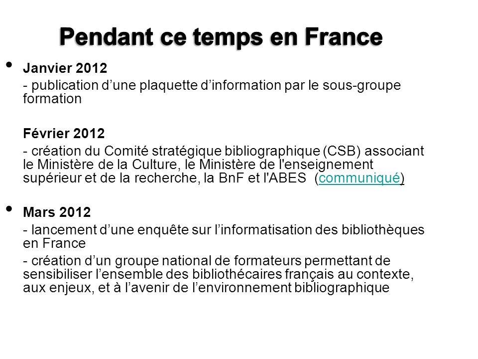 Janvier 2012 - publication dune plaquette dinformation par le sous-groupe formation Février 2012 - création du Comité stratégique bibliographique (CSB