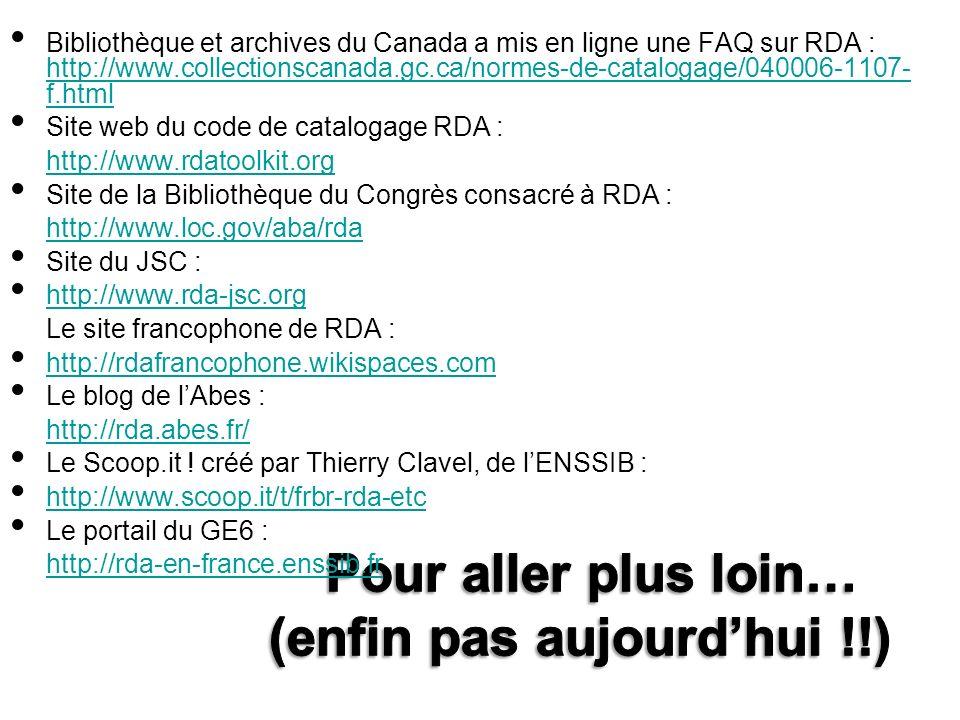 Bibliothèque et archives du Canada a mis en ligne une FAQ sur RDA : http://www.collectionscanada.gc.ca/normes-de-catalogage/040006-1107- f.html http:/