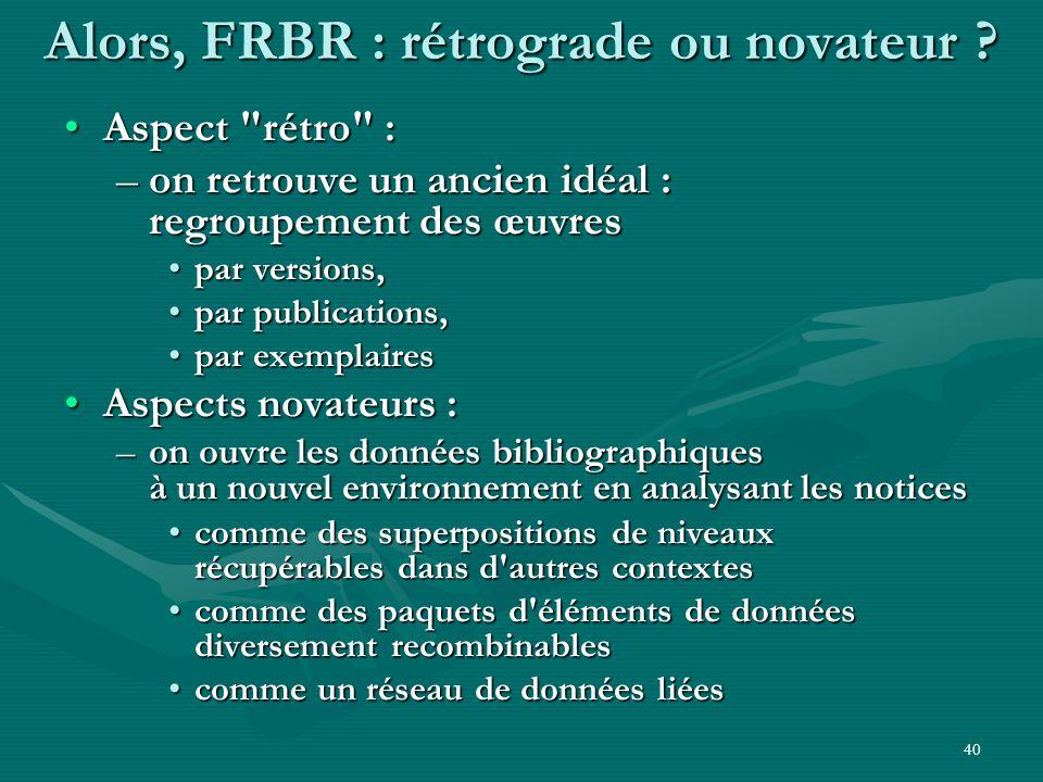 40 Alors, FRBR : rétrograde ou novateur ? Aspect