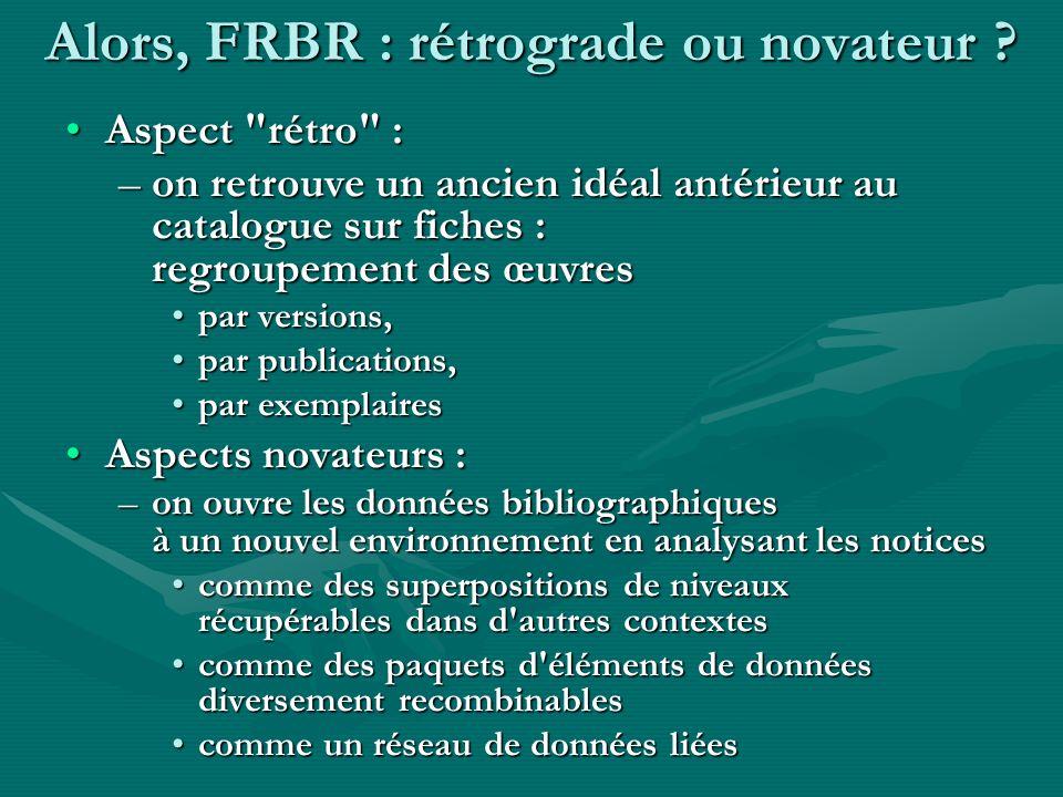 32 Où est mis en œuvre le modèle FRBR .