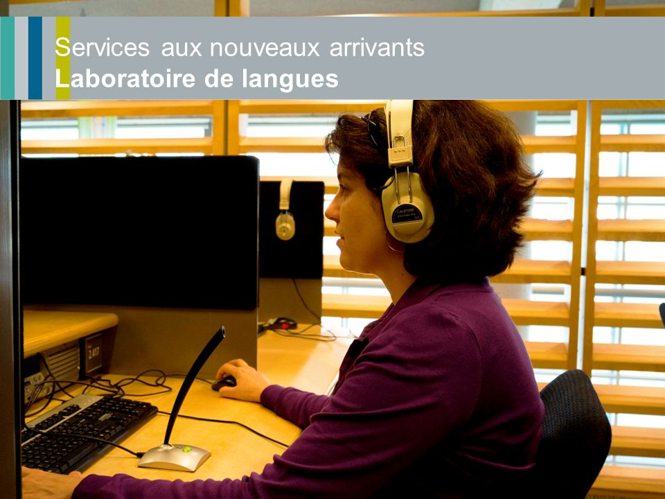 Services aux nouveaux arrivants Laboratoire de langues