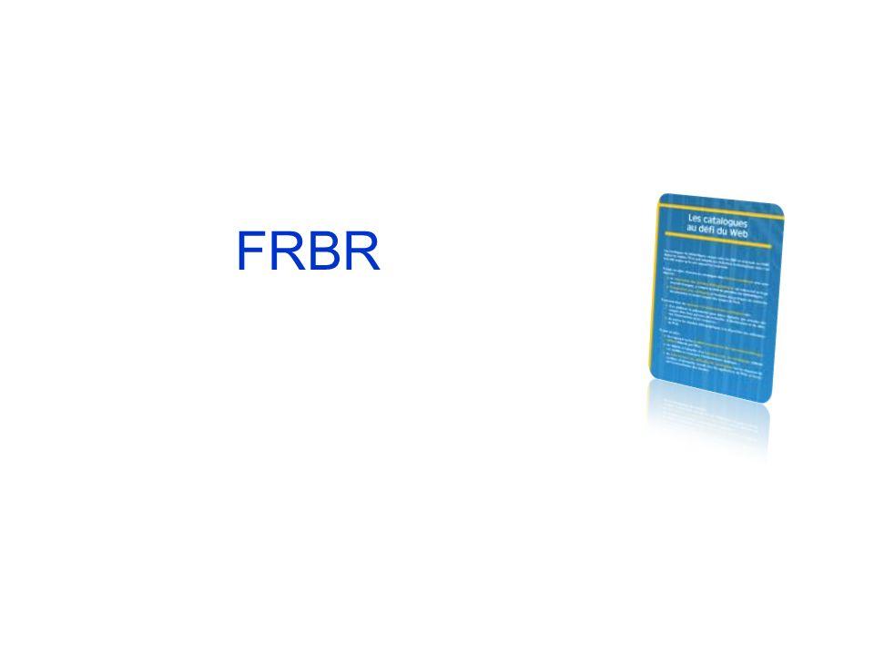 FRBR et RDA RDA est entièrement construit sur une interprétation du modèle FRBR Il est utile de connaître FRBR pour comprendre et appliquer RDA…
