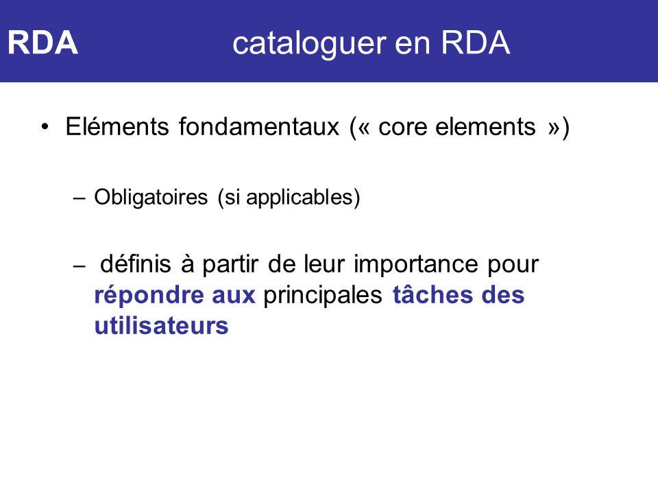 Eléments fondamentaux (« core elements ») –Obligatoires (si applicables) – définis à partir de leur importance pour répondre aux principales tâches de