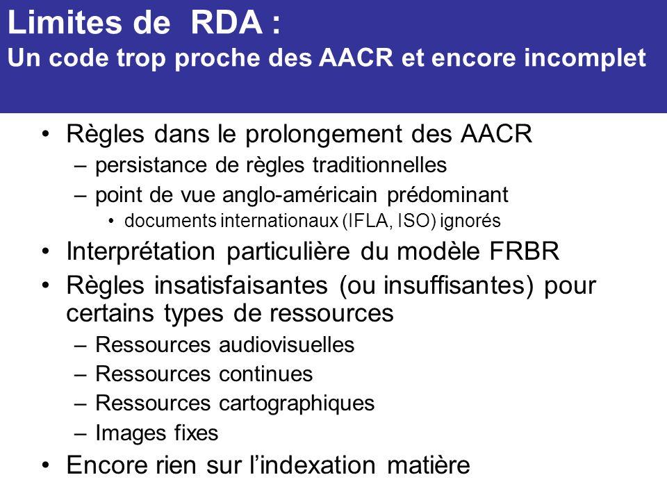 Règles dans le prolongement des AACR –persistance de règles traditionnelles –point de vue anglo-américain prédominant documents internationaux (IFLA,