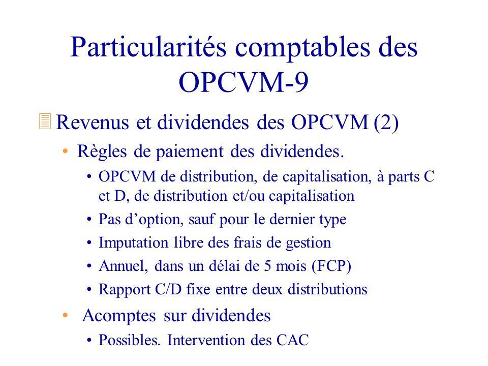 Particularités comptables des OPCVM-9 3Revenus et dividendes des OPCVM (2) Règles de paiement des dividendes. OPCVM de distribution, de capitalisation