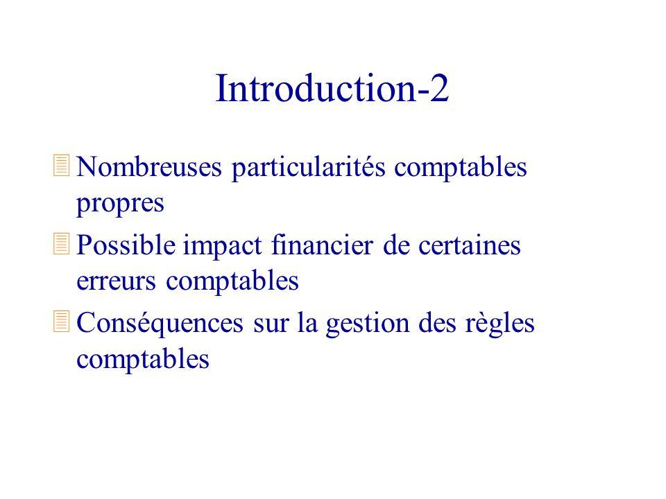 Introduction-2 3Nombreuses particularités comptables propres 3Possible impact financier de certaines erreurs comptables 3Conséquences sur la gestion d
