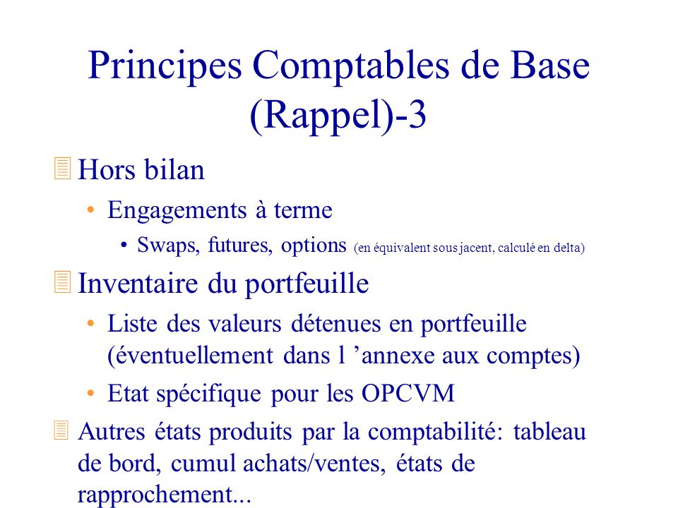 Reporting Comptable 3Reporting réglementaire Quotidien ( VL--> AMF ).