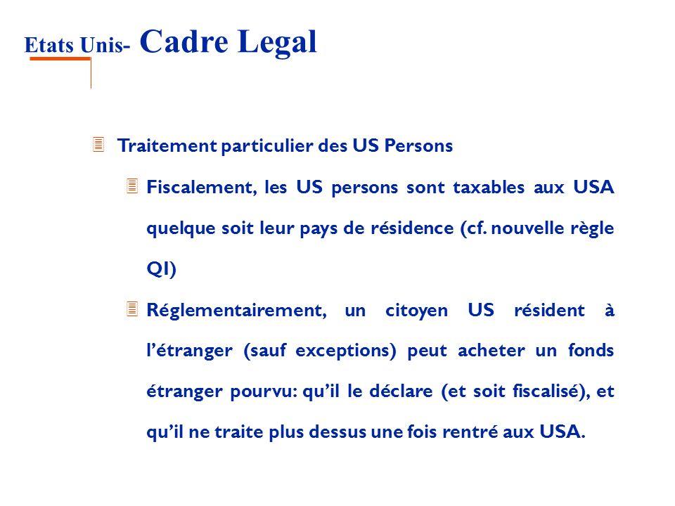 Etats Unis- Cadre Legal 3 Traitement particulier des US Persons 3 Fiscalement, les US persons sont taxables aux USA quelque soit leur pays de résidenc