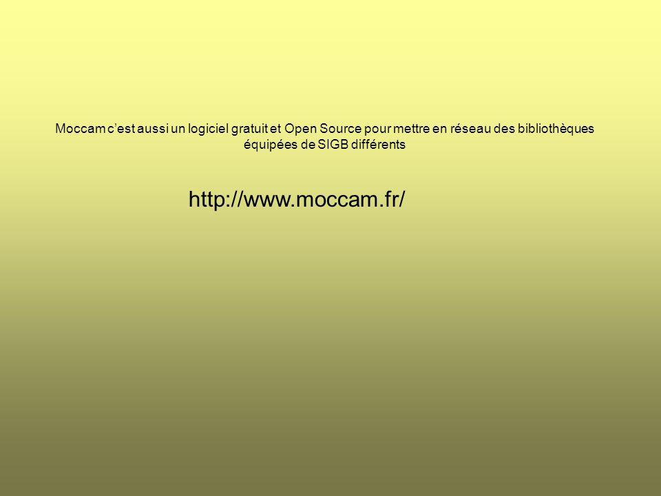 Moccam cest aussi un logiciel gratuit et Open Source pour mettre en réseau des bibliothèques équipées de SIGB différents http://www.moccam.fr/