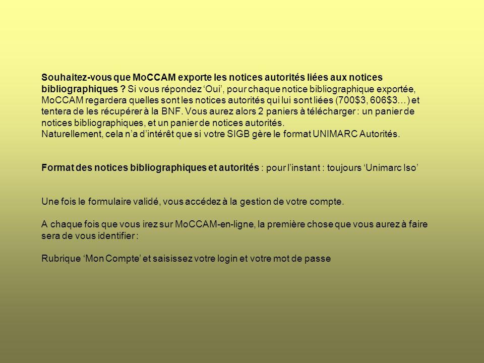 Souhaitez-vous que MoCCAM exporte les notices autorités liées aux notices bibliographiques ? Si vous répondez Oui, pour chaque notice bibliographique