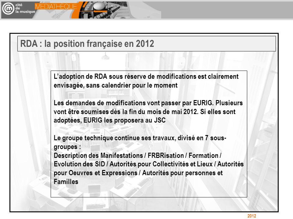 Ladoption de RDA sous réserve de modifications est clairement envisagée, sans calendrier pour le moment Les demandes de modifications vont passer par EURIG.