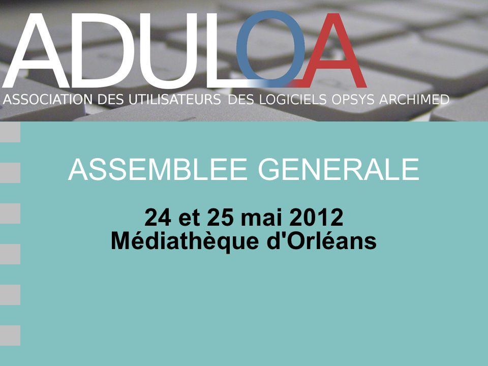 24 et 25 mai 2012 Médiathèque d Orléans ASSEMBLEE GENERALE