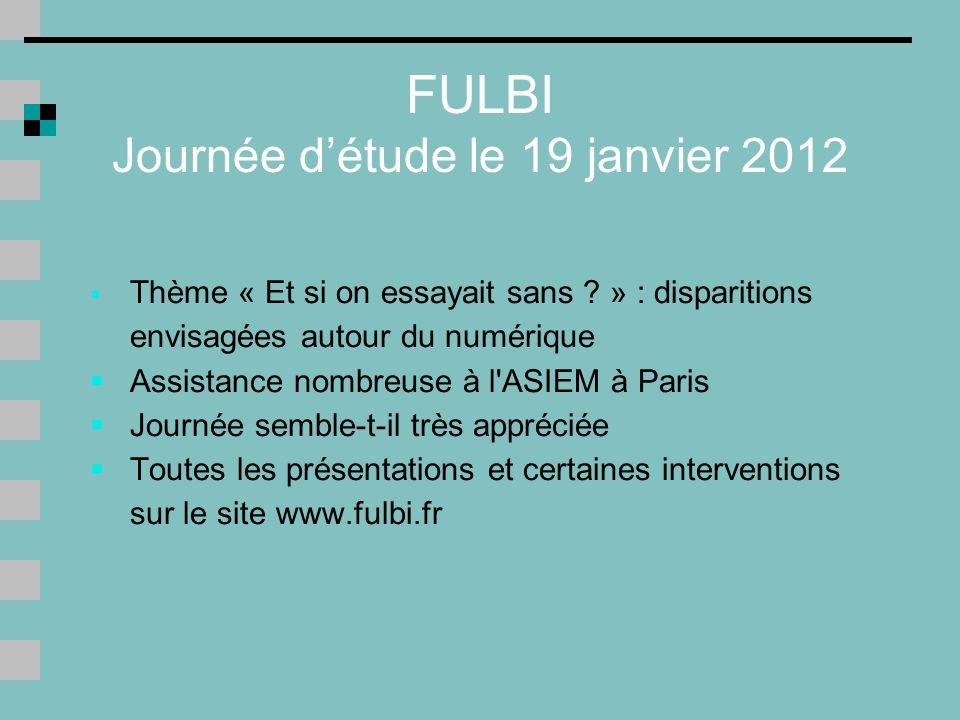 FULBI Journée détude le 19 janvier 2012 Thème « Et si on essayait sans .