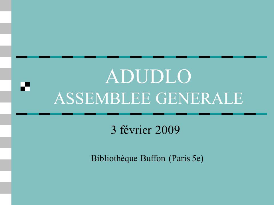ADUDLO ASSEMBLEE GENERALE 3 février 2009 Bibliothèque Buffon (Paris 5e)