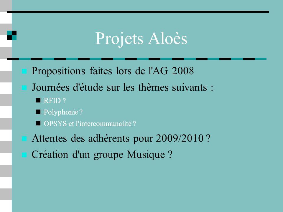 Projets Aloès Propositions faites lors de l AG 2008 Journées d étude sur les thèmes suivants : RFID .