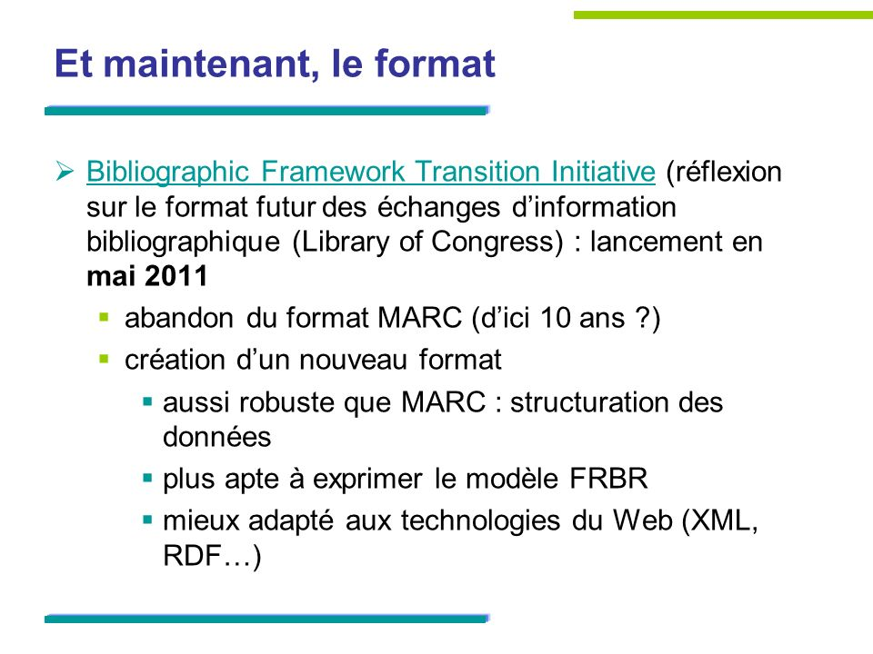 Et maintenant, le format Bibliographic Framework Transition Initiative (réflexion sur le format futur des échanges dinformation bibliographique (Libra