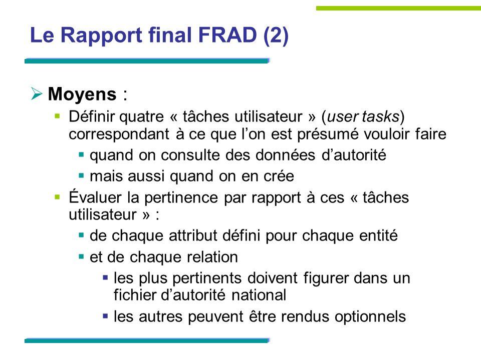 Le Rapport final FRAD (2) Moyens : Définir quatre « tâches utilisateur » (user tasks) correspondant à ce que lon est présumé vouloir faire quand on co
