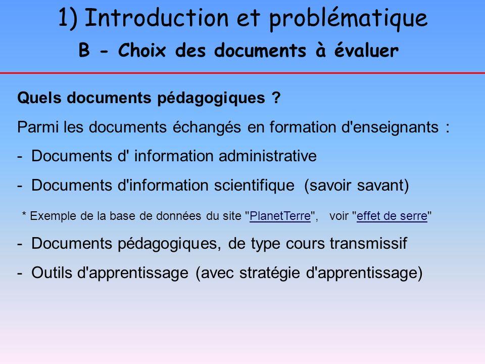 1) Introduction et problématique B - Choix des documents à évaluer Quels documents pédagogiques ? Parmi les documents échangés en formation d'enseigna